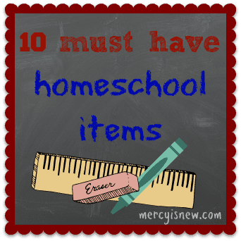 10 must have homeschool items