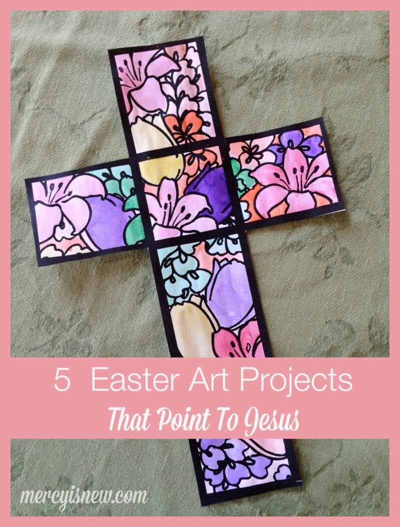 5 Easter Art Projects That Point To Jesus @mercyisnew.com