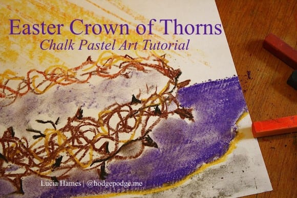 Easter-Crown-of-Thorns-Chalk-Pastel-Art-Tutorial-www.hodgepodge.me_-580x386