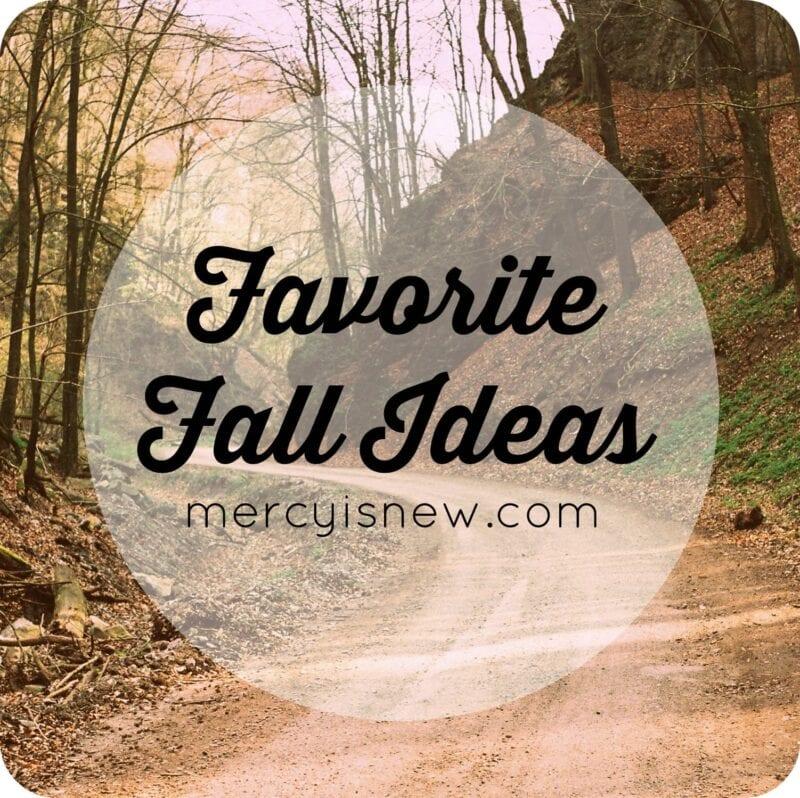 Favorite Fall Ideas