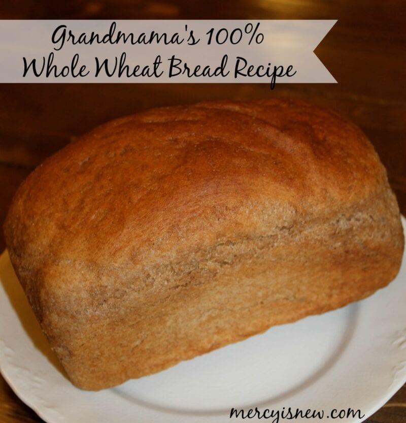 Grandmama's 100 Whole Wheat Bread Recipe @mercyisnew.com