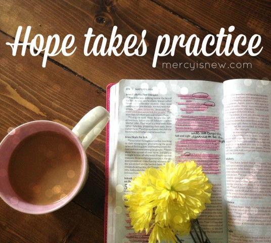 Hope takes practice @mercyisnew.com