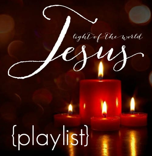 Jesus Light of the World playlist