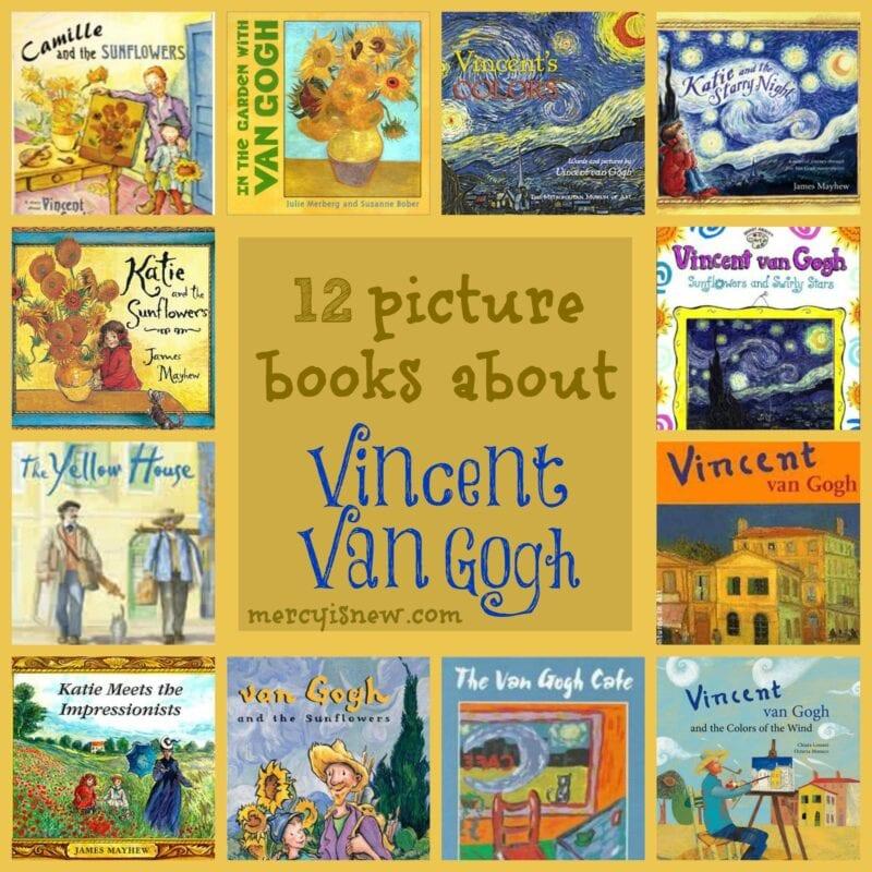 12 picture books about Vincent Van Gogh @mercyisnew.com
