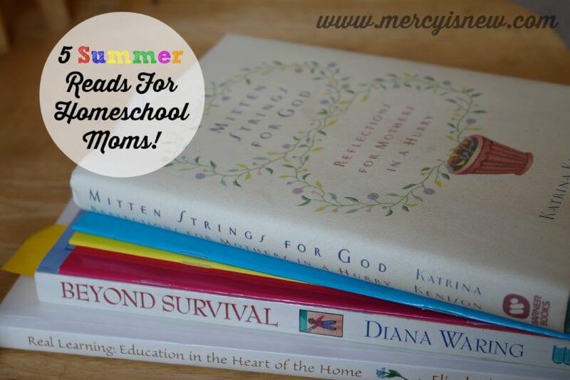 5 Summer Reads for Homeschool Moms @mercyisnew.com