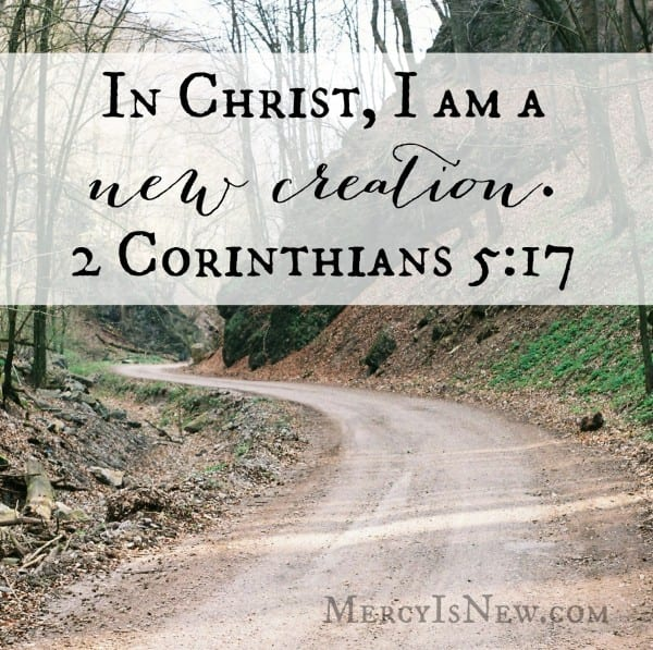 In Christ I Am A New Creation  MercyIsNew.com