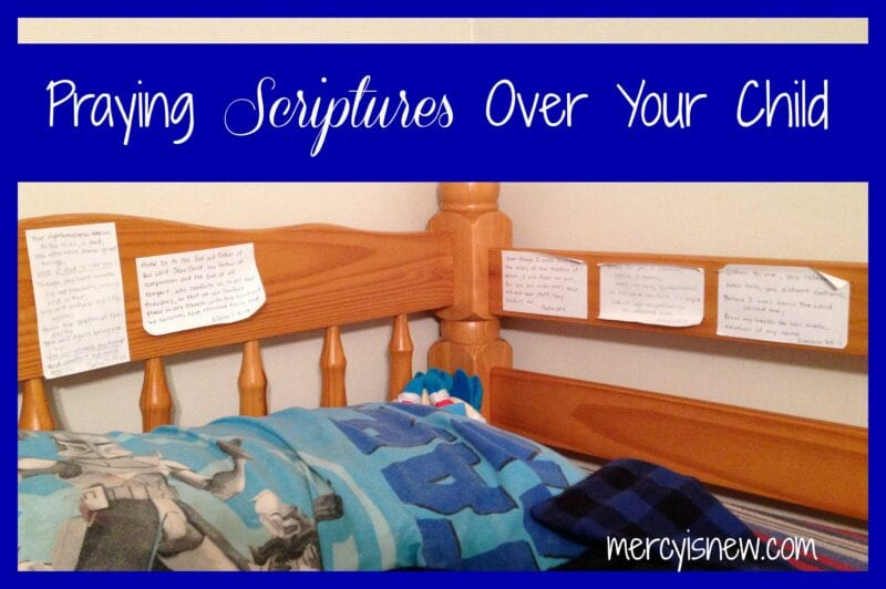Praying Scriptures Over Your Child @mercyisnew.com