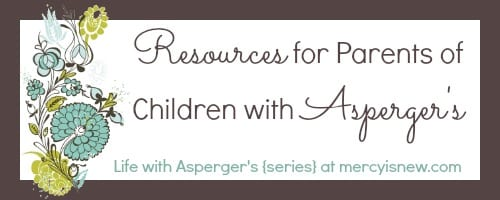resources for parents of children with asperger's @mercyisnew.com